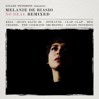 Gilles Peterson presents Melanie De Biasio No deal remixed