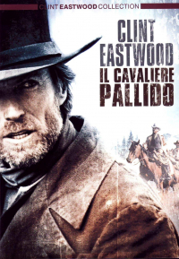 Il cavaliere pallido [DVD] / produced and directed by Clint Eastwood ; music by Lennie Niehaus ; written by Michael Butler & Dennis Shryack
