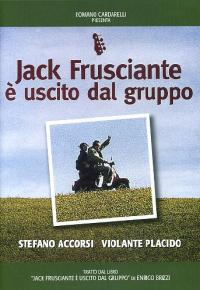 Jack Frusciante è uscito dal gruppo [DVD] / [con] Stefano Accorsi, Violante Placido ...[et al.] ; sceneggiatura Enrico Brizzi e Enza Negroni ; musiche Umberto Palazzo ; regia di Enza Negroni