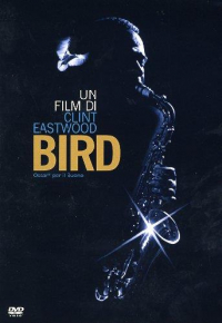 Bird [DVD] / produced and directed by Clint Eastwood ; music score by Lennie Niehaus ; written by Joel Oliansky