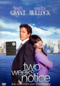 Two weeks notice [Videoregistrazione] : due settimane per innamorarsi / written and directed by Marc Lawrence ; music by John Powell