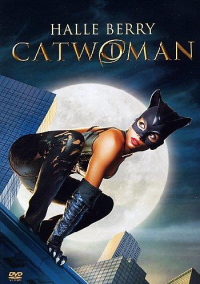 Catwoman [DVD] / [con] Halle Berry ... [et al.] ; based on characters created by Bob Kane and published by DC Comics ;  directed by Pitof