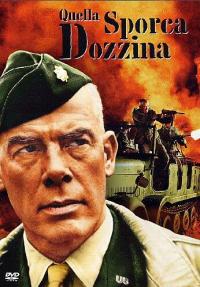 Quella sporca dozzina [Videoregistrazione] / directed by Robert Aldrich ; screenplay by Nunnally Johnson and Lukas Heller