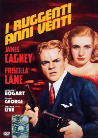 I ruggenti anni venti / directed by Raoul Walsh ; screenplay by Jerry Wald, Richard Macaulay and Robert Rossen ; from an original story by Mark Hellinger