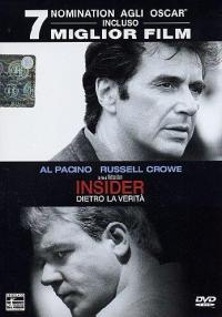 Insider [Videoregistrazione] : dietro la verità / un film di Michael Mann ; soggetto e sceneggiatura di Erich Roth, Michael Mann ; musiche di Lisa Gerrard