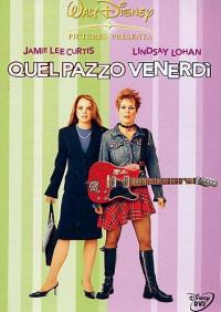 Quel pazzo venerdì [DVD] / [con] Jamie Lee Curtis, Lindsay Lohan ... [et al.] ; musica di Rolfe Kent ; ispirato dal romanzo di Mary Rodgers ; diretto da Mark Waters
