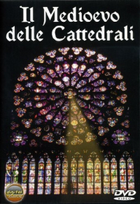 Il Medioevo delle cattedrali [DVD]