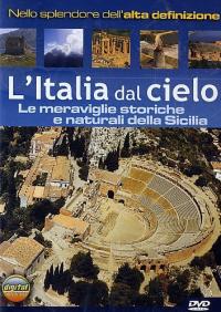 L' Italia dal cielo [VIDEOREGISTRAZIONE]. Le meraviglie storiche e naturali della Sicilia