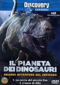 Il pianeta dei dinosauri [DVD]: grandi avventure nel cretaceo