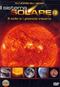 Il sistema solare. 1. Il sole e i pianeti interni
