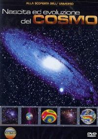 Nascita ed evoluzione del cosmo [DVD]