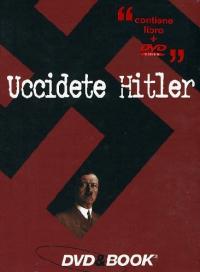 Uccidete Hitler