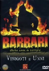 Barbari 1000 anni di terrore. Visigoti e Unni