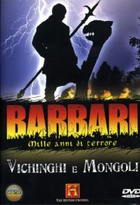 Barbari 1000 anni di terrore. Vichinghi e Mongoli
