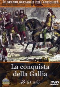 La conquista della Gallia [DVD] [: 58-51 a. C.]