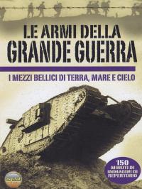 Le armi della Grande Guerra