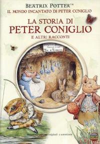 Il mondo incantato di Peter Coniglio. 1, La storia di Peter Coniglio e altri racconti
