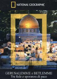 Gerusalemme e Betlemme [Videoregistrazione] : tra fede e speranza di pace