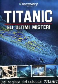 Gli ultimi misteri del Titanic [DVD]
