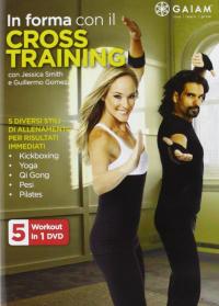 In forma con il cross training :  GAIAM / regia di: