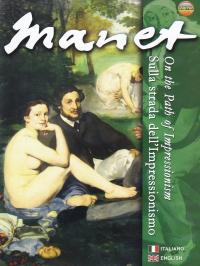 Manet: sulla strada dell'impressionismo