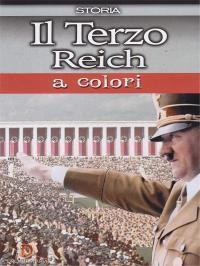 Il Terzo Reich a colori [VIDEOREGISTRAZIONE]