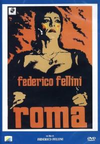 Roma [DVD] / un film di Federico Fellini ; soggetto e sceneggiatura di Federico Fellini e Bernardino Zapponi