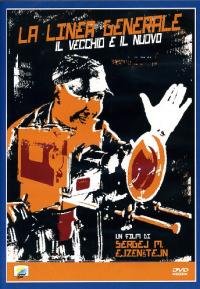 La linea generale [DVD] : il vecchio e il nuovo / regia e sceneggiatura di Sergej M. Ejzenstejn e Grigorij Aleksandrov