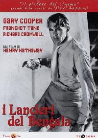 I lancieri del Bengala / un film di Henry Hathaway ; sceneggiatura Waldemar Young, John L. Balderston, Achmed Abdullah ; basato sul romanzo di Francis Yeats-Brown