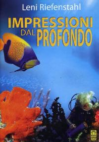 Impressioni dal profondo [DVD] / regia di Leni Riefenstahl ; musiche Giorgio Moroder