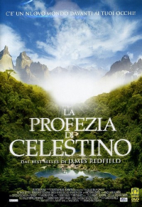 La profezia di Celestino [DVD] / directed by Armand Mastroianni ; music by Nuno Malo ; based on the novel by James Redfield ; screenplay by James Redfield, Barnet Bain and Dan Gordon