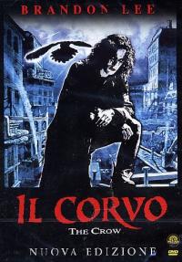 Il corvo [Videoregistrazione] = The crow / diretto da Alex Proyas ; sceneggiatura di David J. Schow, John Shirley ; tratto dal fumetto originale di James O'Barr ; musiche originali di Graeme Revell