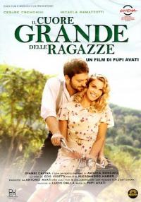 Il cuore grande delle ragazze / un film di Pupi Avati ; musiche di Lucio Dalla