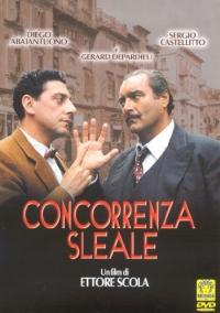 Concorrenza sleale [DVD] / con Diego Abatantuono, Sergio Castellitto, Gerard Depardieu ... [et al.] ; regia di Ettore Scola