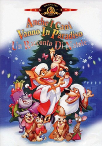 Anche i cani vanno in Paradiso [DVD] : un racconto di Natale / directed by Paul Sabella ; music by Mark Watters ; written by Jymn Magon