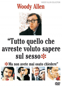 Tutto quello che avreste voluto sapere sul sesso ma non avete mai osato chiedere [DVD] / directed by Woody Allen ; screenplay by Woody Allen ; based upon the book by David Reuben ; music composed and conducted by Mundell Lowe