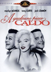 A qualcuno piace caldo [DVD] / directed by Billy Wilder ; screenplay by Billy Wilder and I. A. L. Diamond