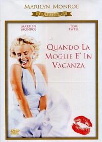 Quando la moglie è in vacanza [Videoregistrazione] / directed by Billy Wilder ; screenplay by Billy Wilder ... [et al.] ;