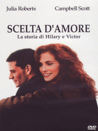 Scelta d'amore [DVD] : la storia di Hilary e Victor / directed by Joel Schumacher ; music by James Newton Howard ; screenplay by Richard Friedenberg ; based upon the novel by Marti Leimbach