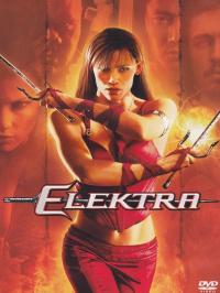Elektra [DVD] / directed by Rob Bowman ; music by Christophe Beck ; written by Zak Penn, Stuart Zicherman & Raven Metzner
