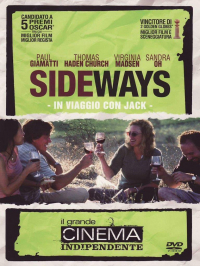 Sideways [DVD] : in viaggio con Jack / directed by Alexander Payne ; screenplay by Alexander Payne and Jim Taylor ; based on the novel by Rex Pickett ; music by Rolfe Kent