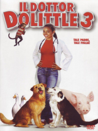 Il dottor Dolittle 3 [Videoregistrazione] / directed by Rich Thorne ; written by Nina Colman ; music by Christopher Lennertz