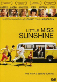 Little Miss Sunshine [DVD] / directed by Jonathan Dayton and Valerie Faris ; music by Mychael Danna ; written by Michael Arndt
