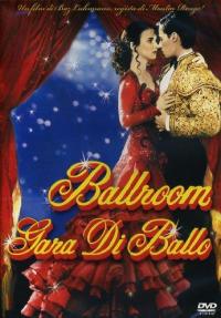 Ballroom [DVD] : gara di ballo / directed by Baz Luhrmann ; music direction & original music David Hirschfelder ; screenplay by Baz Luhrmann & Craig Pearce ; from a screenplay by Baz Luhrmann & Andrew Bovell