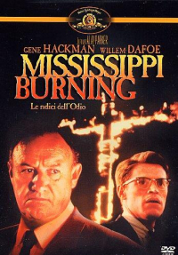 Mississippi burning : le radici dell'odio / un film di Alan Parker ; original music by Trevor Jones ; written by Chris Gerolmo