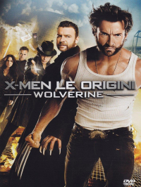 X-Men le origini : Wolverine / directed by Gavin Hood ; music by Harry Gregson-Williams ; screenplay by David Benioff and Skip Woods