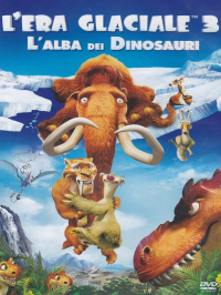 L'era glaciale 3 [DVD] : l'alba dei dinosauri / directed by Carlos Saldanha ; music by John Powell ; story by Jason Carter Eaton ; screenplay by Michael Berg ... [et al.]