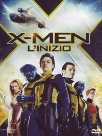 X-Men : l'inizio / directed by Matthew Vaughn ; music by Henry Jackman ; story by Sheldon Turner and Bryan Singer ; screenplay by Ashley Edward Miller & Zack Stentz and Jane Goldman ... [et al.]