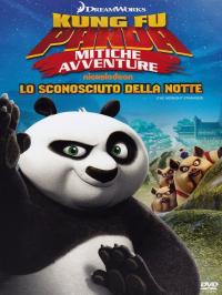 Kung fu panda, mitiche avventure. Lo sconosciuto della notte