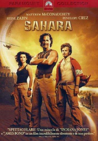 Sahara\/ directed by Breck Eisner ; music by Clint Mansell ; based in the novel by Clive Cussler ; screenplay  Thomas Dean Donnelly ... [et al.]